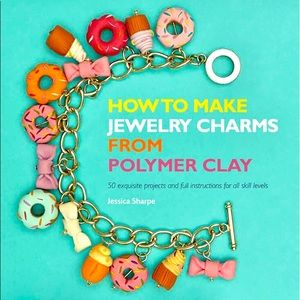 ⭐️NEW•BOOK!⭐️ How to Make Jewelry Charms with Clay